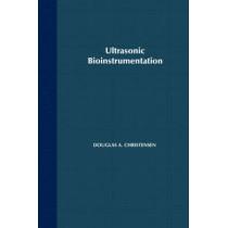 Ultrasonic Bioinstrumentation by Douglas Christensen, 9780471604969