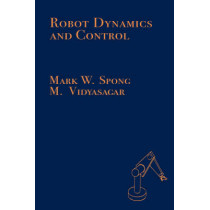 Robot Dynamics and Control by Mark Spong, 9780471612438