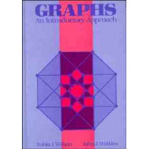 Graphs: An Introductory Approach--A First Course in Discrete Mathematics by Robin J. Wilson, 9780471615545