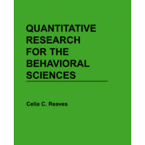 Quantitative Research for the Behavioral Sciences by Celia C. Reaves, 9780471616832