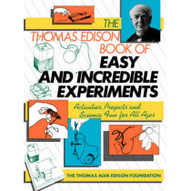 The Thomas Edison Book of Easy and Incredible Experiments by James Gordon Cook, 9780471620907
