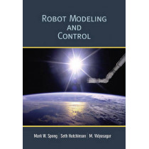 Robot Modeling and Control by Mark Spong, 9780471649908