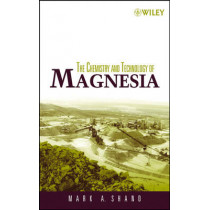 The Chemistry and Technology of Magnesia by Mark A. Shand, 9780471656036