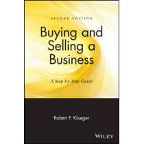 Buying and Selling a Business: A Step-by-Step Guide by Robert F. Klueger, 9780471657026