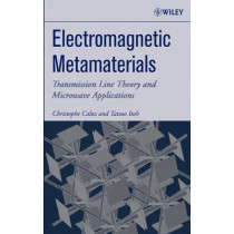 Electromagnetic Metamaterials: Transmission Line Theory and Microwave Applications by Christophe Caloz, 9780471669852