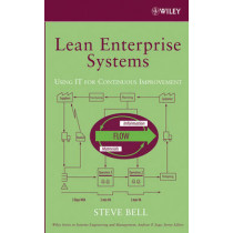 Lean Enterprise Systems: Using IT for Continuous Improvement by Steven Bell, 9780471677840