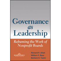 Governance as Leadership: Reframing the Work of Nonprofit Boards by Richard P. Chait, 9780471684206