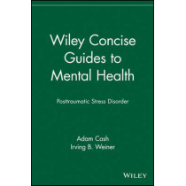 Wiley Concise Guides to Mental Health: Posttraumatic Stress Disorder by Adam Cash, 9780471705130