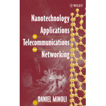 Nanotechnology Applications to Telecommunications and Networking by Daniel Minoli, 9780471716396