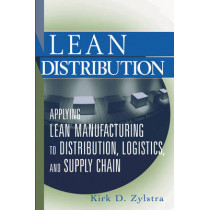 Lean Distribution: Applying Lean Manufacturing to Distribution, Logistics, and Supply Chain by Kirk D. Zylstra, 9780471740759