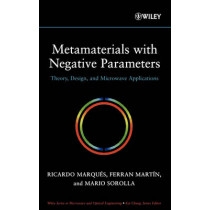 Metamaterials with Negative Parameters: Theory, Design, and Microwave Applications by Ricardo Marques, 9780471745822
