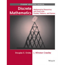 Discrete Mathematics: Mathematical Reasoning and Proof with Puzzles, Patterns, and Games Student Solutions Manual by Douglas E. Ensley, 9780471760979