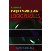 Kerzner's Project Management Logic Puzzles by Harold R. Kerzner, 9780471793465