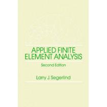 Applied Finite Element Analysis by Larry Johnson Segerlind, 9780471806622