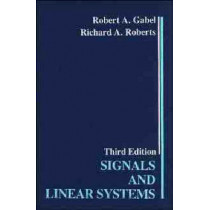 Signals and Linear Systems by Robert A. Gabel, 9780471825135