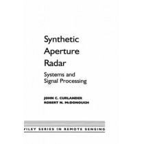 Synthetic Aperture Radar: Systems and Signal Processing by John C. Curlander, 9780471857709