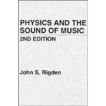 Physics and the Sound of Music by John S. Rigden, 9780471874126