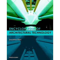 Encyclopedia of Architectural Technology by Jacqueline Glass, 9780471885597
