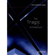 The Tragic in Architecture by Richard Patterson, 9780471892748
