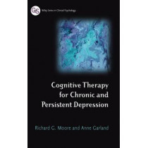 Cognitive Therapy for Chronic and Persistent Depression by Richard G. Moore, 9780471892786