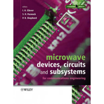 Microwave Devices, Circuits and Subsystems for Communications Engineering by Ian Glover, 9780471899648
