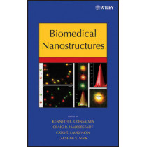 Biomedical Nanostructures by Kenneth E. Gonsalves, 9780471925521