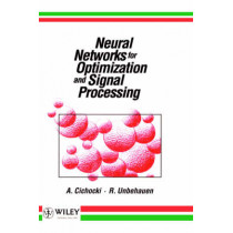 Neural Networks for Optimization and Signal Processing by Andrzej Cichocki, 9780471930105