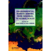 Environmental Remote Sensing From Regional to Global Scales by Giles M. Foody, 9780471944348