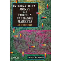 International Money and Foreign Exchange Markets: An Introduction by Julian Walmsley, 9780471953203