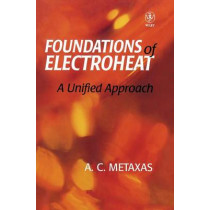 Foundation and Electroheat: A Unified Approach by A. C. Metaxas, 9780471956440