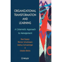 Organizational Transformation and Learning: A Cybernetic Approach to Management by Raul Espejo, 9780471961826