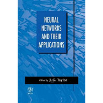 Neural Networks and Their Applications by John G. Taylor, 9780471962823