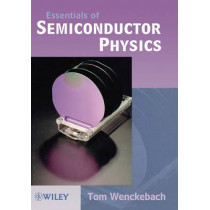 Essentials of Semiconductor Physics by W.Tom Wenckebach, 9780471965398