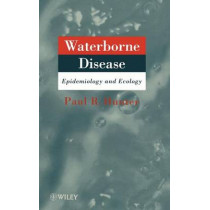 Waterborne Disease: Epidemiology and Ecology by Paul Hunter, 9780471966463