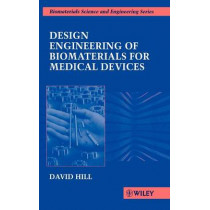 Design Engineering of Biomaterials for Medical Devices by David Hill, 9780471967088