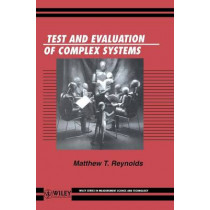 Test and Evaluation of Complex Systems by Matthew T. Reynolds, 9780471967194