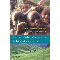 Sustainable Management of Tropical Catchments by David Harper, 9780471969143