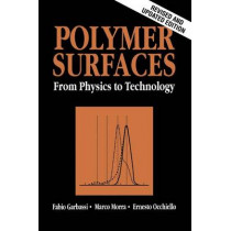 Polymer Surfaces: From Physics to Technology by Fabio Garbassi, 9780471971009