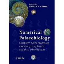 Numerical Palaeobiology: Computer-based Modelling and Analysis of Fossils and their Distributions by David A. T. Harper, 9780471974055