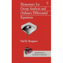 Elementary Lie Group Analysis and Ordinary Differential Equations by Nail H. Ibragimov, 9780471974307