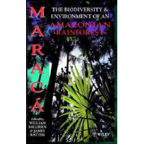 Maraca: The Biodiversity and Environment of an Amazonian Rainforest by William Milliken, 9780471979173