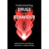 Understanding Drugs and Behaviour by Andrew Parrott, 9780471986409