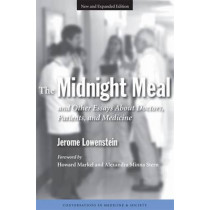 The Midnight Meal and Other Essays About Doctors, Patients and Medicine by Jerome Lowenstein, 9780472030842