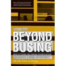 Beyond Busing: Inside the Challenge to Urban Segregation by Paul R. Dimond, 9780472031290