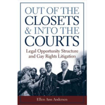Out of the Closets and into the Courts by Ellen Ann Andersen, 9780472031719