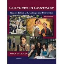 Cultures in Contrast: Student Life at U.S. Colleges and Universities by Myra Shulman, 9780472032983