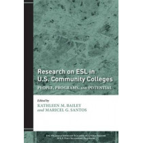 Research on ESL in U.S. Community Colleges: People, Programs, and Potential by Kathleen M. Bailey, 9780472033126