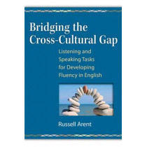 Bridging the Cross-Cultural Gap: Listening and Speaking Tasks for Developing Fluency in English by Russell Arent, 9780472033577