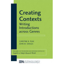 Creating Contexts: Writing Introductions across Genres, Volume 3 (English in Today's Research World) by Christine B. Feak, 9780472034567