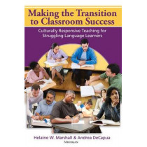 Making the Transition to Classroom Success: Culturally Responsive Teaching for Struggling Language Learners by Andrea DeCapua, 9780472035335